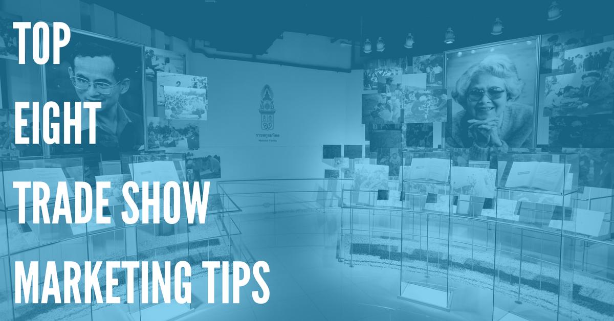top 8 trade show marketing tips