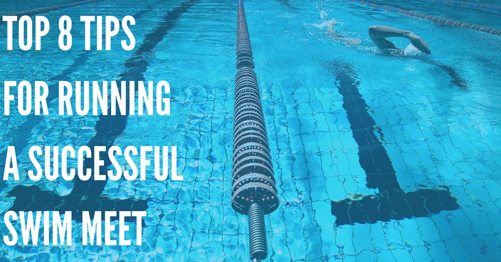 Top 8 Tips for Running a Successful Swim Meet