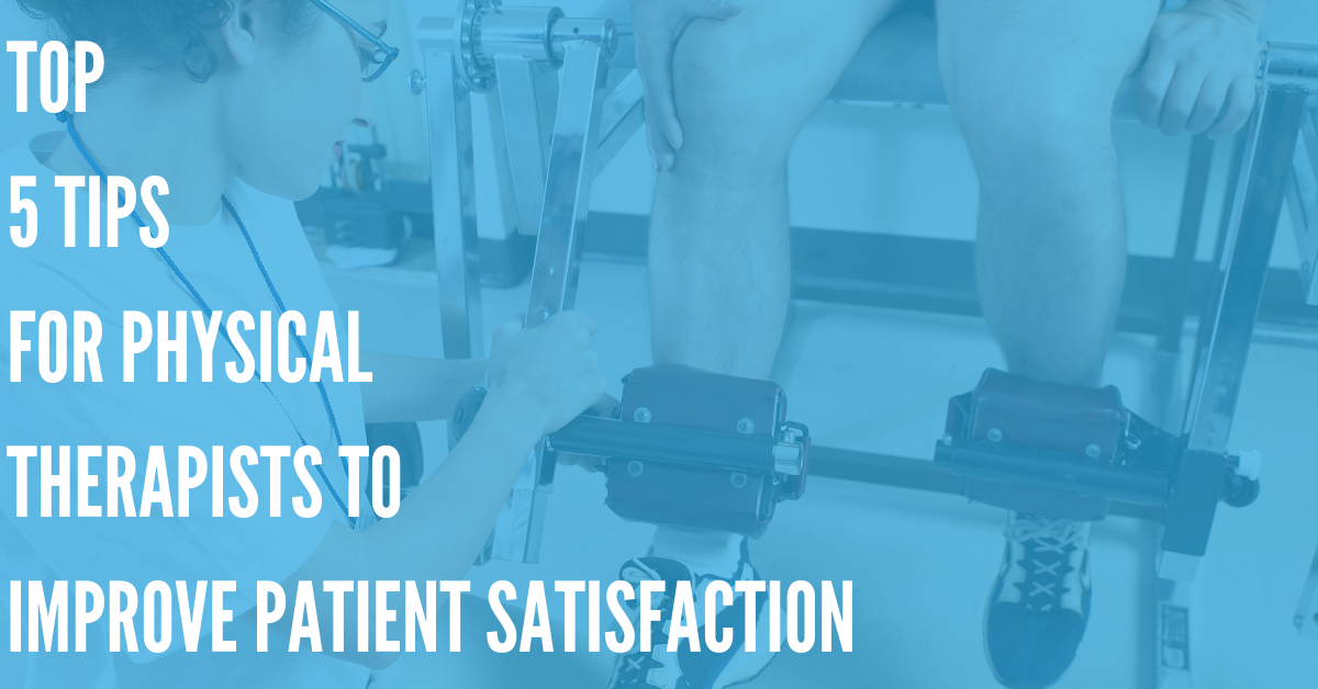How Physical Therapists Can Improve Patient Satisfaction