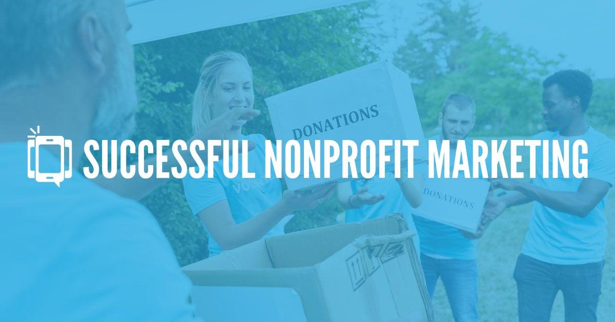 Why Nonprofits Need a Marketing Mindset for Communication