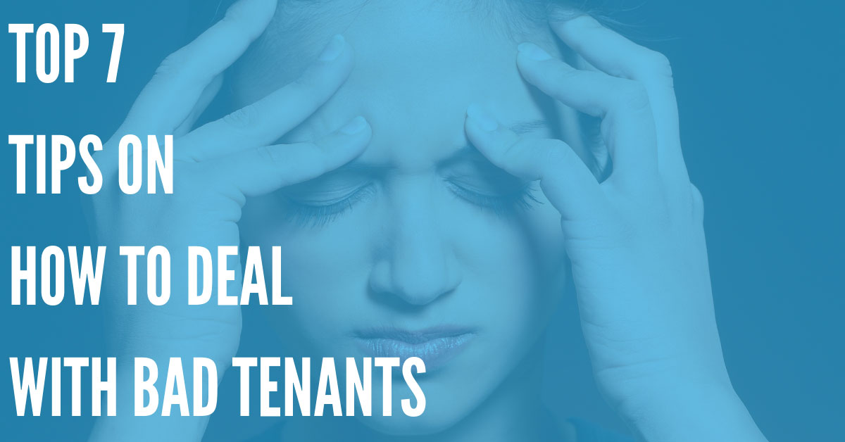 What to Do About Bad Tenants – Understanding Your Options