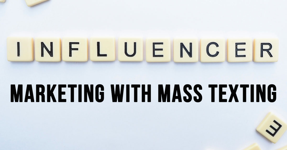 Why Influencers Should Start Building Up A Mass Texting List Now