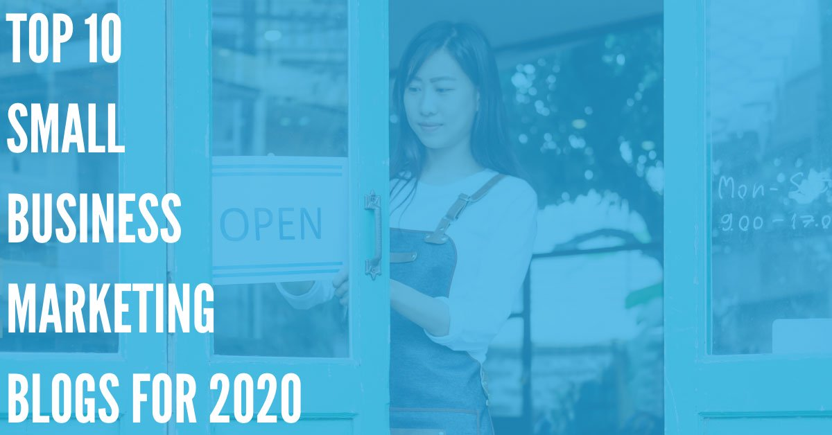 Top 10 Small Business Marketing Blogs for 2020