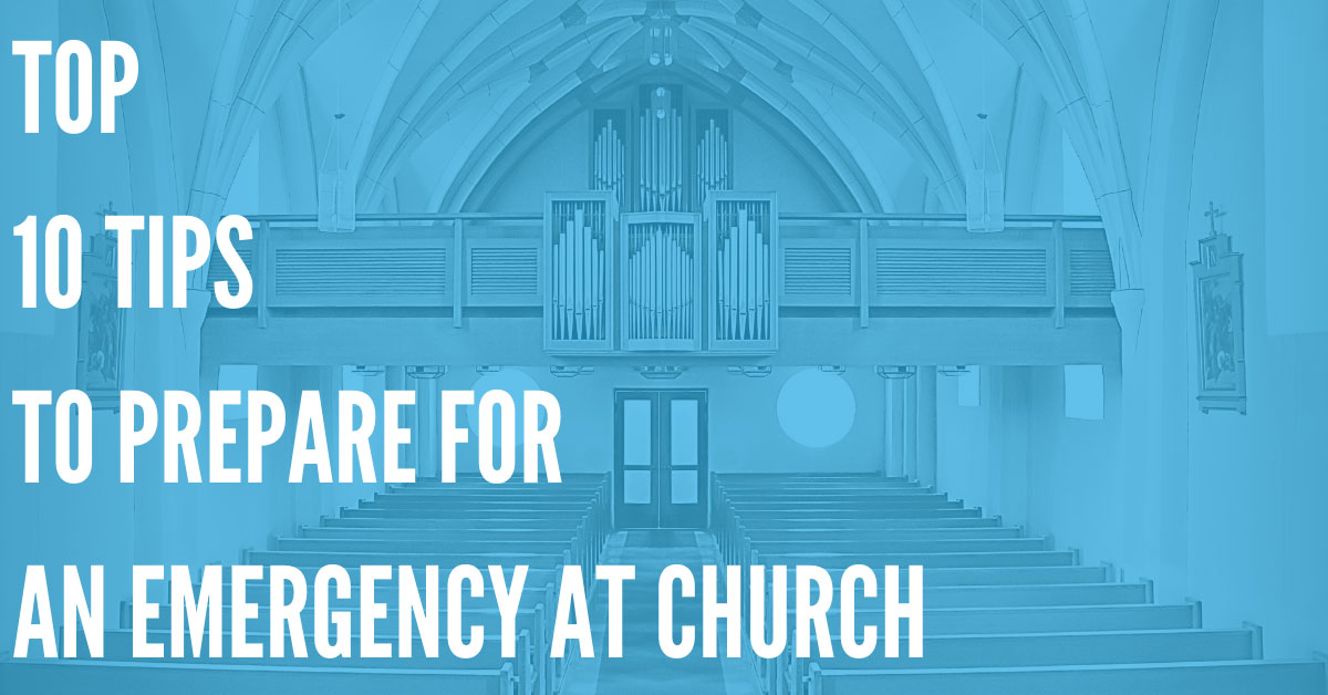 Top 10 Tips to Prepare for an Emergency at Your Church