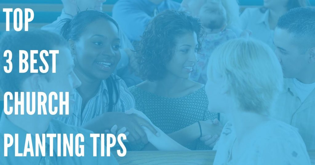 Top 3 Church Planting Tips: How to Create a Church