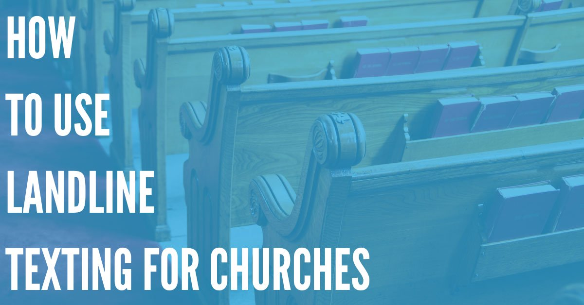 How Can Churches Use Landline Texting?