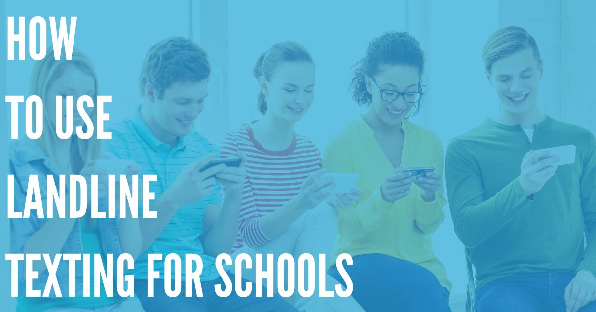How to Use Landline Texting for Schools