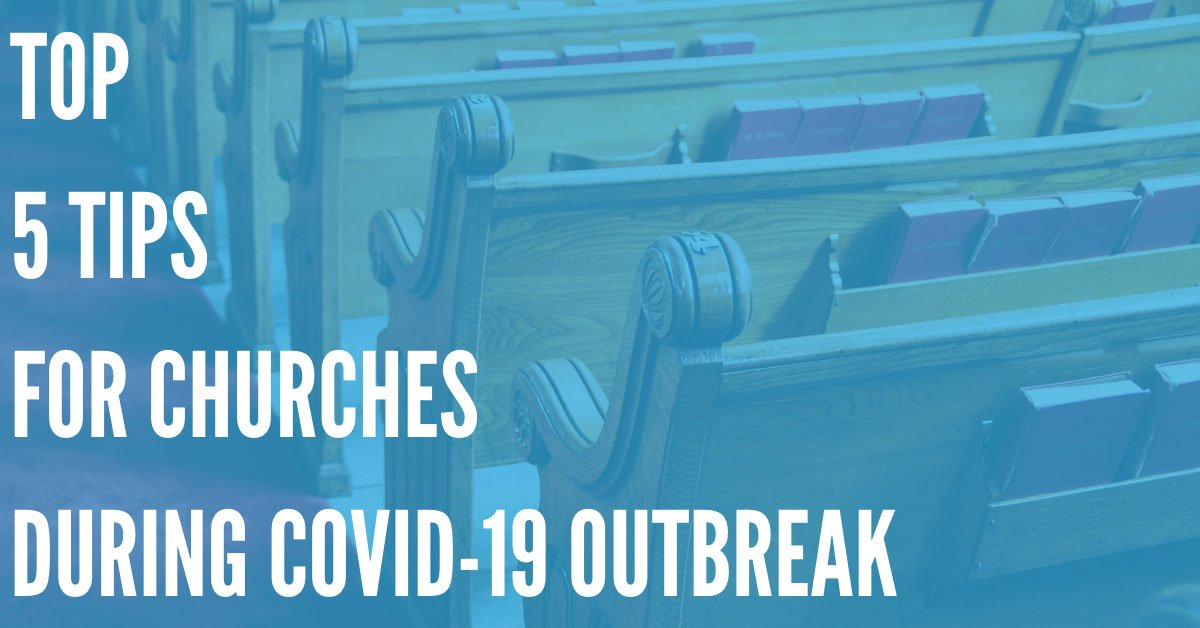 Top 5 Tips for Churches to Stay Informed During COVID-19 Outbreak