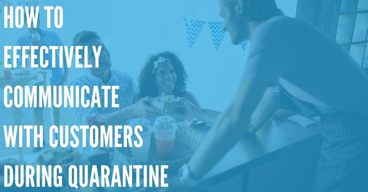 Effectively Communicate with Customers During Quarantine