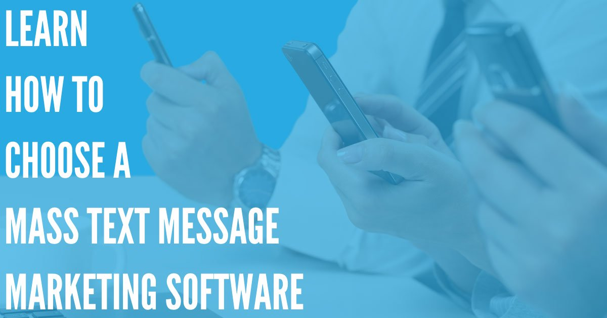 How to Choose a Mass Text Message Marketing Software: Questions & Considerations