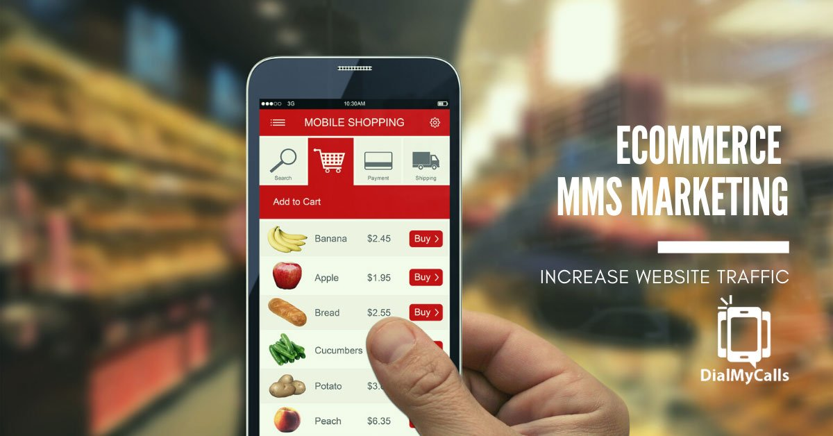 Increase Website Traffic with Ecommerce MMS Marketing